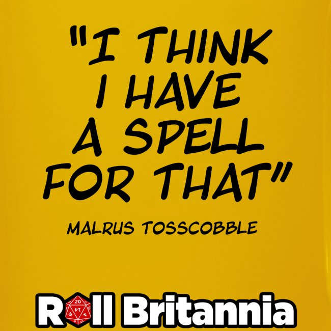 """""""I think I have a spell for that"""" - Malrus"""