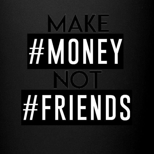 GAMME MAKE #MONEY NOT #FRIENDS