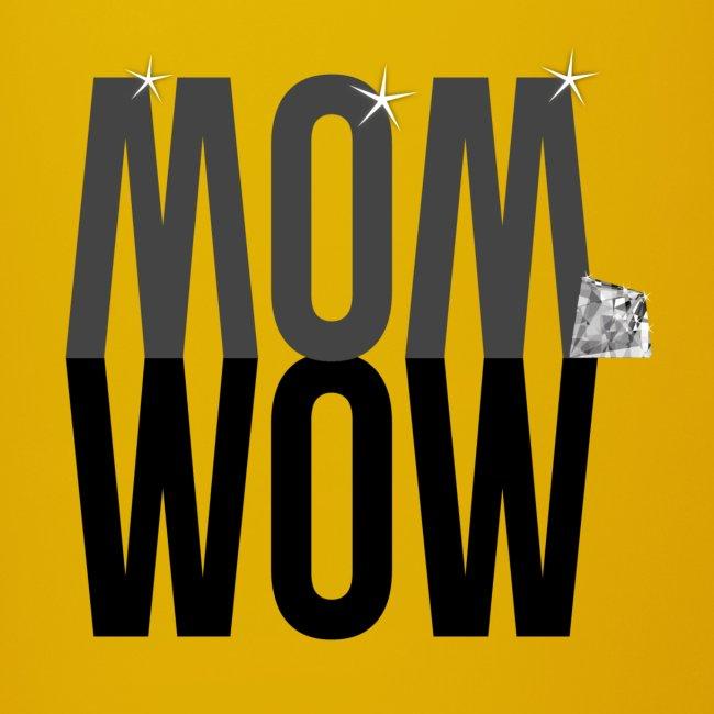 MOM WOW dunkel