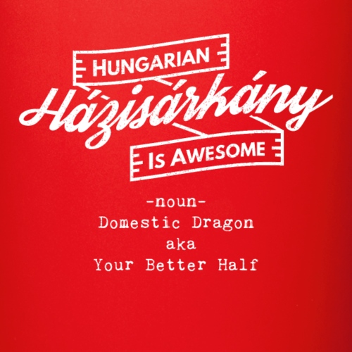 Házisárkány - Hungarian is Awesome (white fonts) - Full Colour Mug