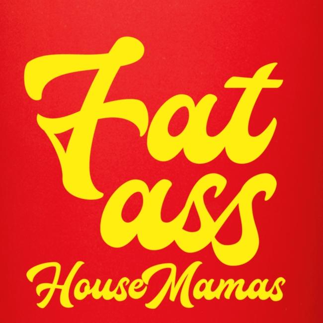 Fat ass House Mamas