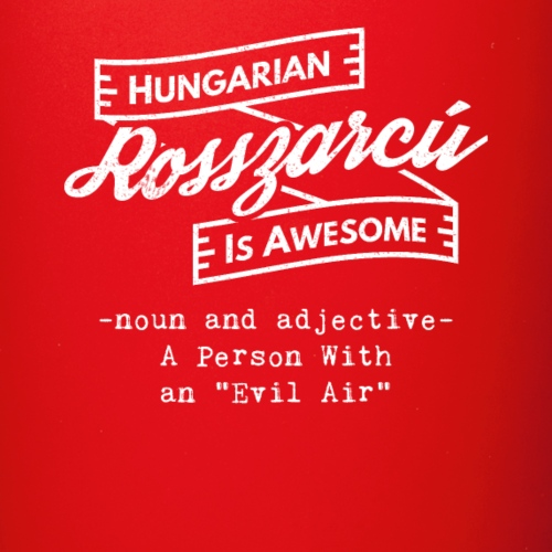 Rosszarcú - Hungarian is Awesome (white fonts) - Full Colour Mug