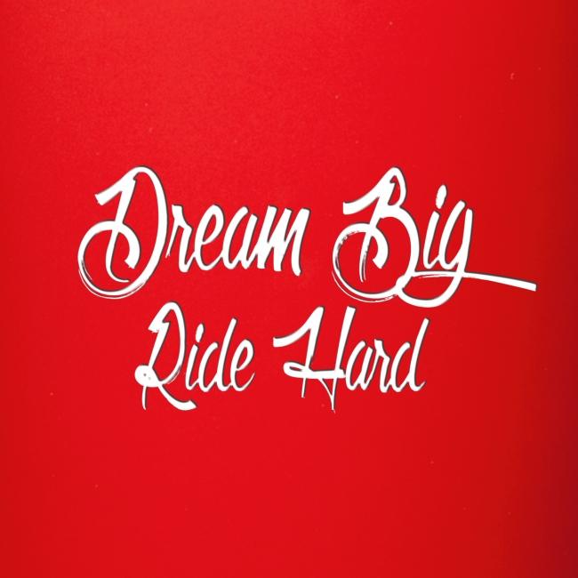 DreamBigRideHard