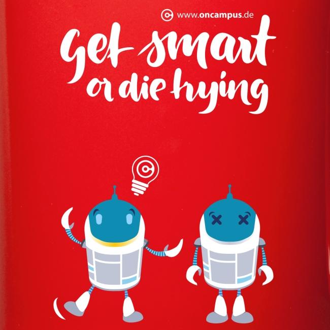 Get smart or die trying