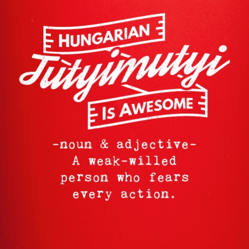 Tutyimutyi - Hungarian is Awesome (white fonts) - Full Colour Mug