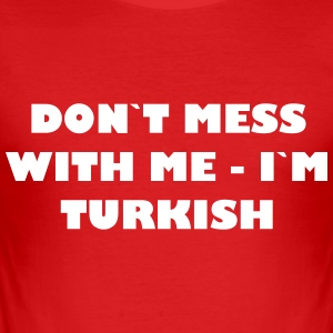 Dont mess with me - In Turkish - slim fit T-shirt