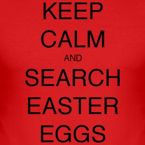 KEEP CALM AND SEARCH EASTER EGGS - Men's Slim Fit T-Shirt