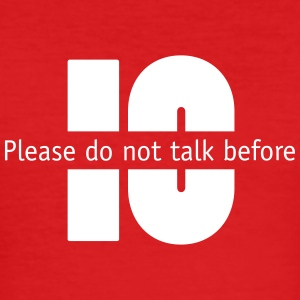 Do not talk before 10 - Men's Slim Fit T-Shirt