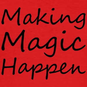 Making MagicHappen - Men's Slim Fit T-Shirt