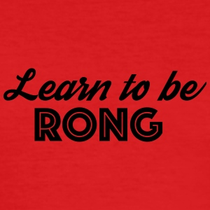 Learn to be RONG - Men's Slim Fit T-Shirt