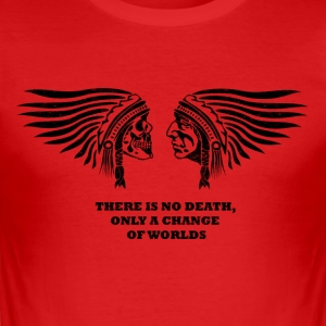 there is no death, only a change of worlds - Männer Slim Fit T-Shirt