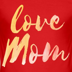 Love Mom - Männer Slim Fit T-Shirt