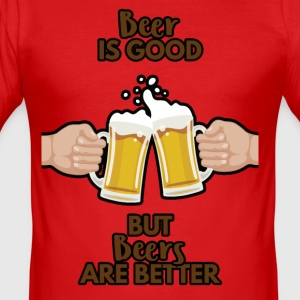 Beer - Beer is good, but Beers are better! - Men's Slim Fit T-Shirt