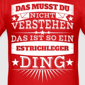 Estrichleger - Männer Slim Fit T-Shirt