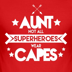 Aunt - Not all superheroes wear capes - Männer Slim Fit T-Shirt