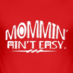 Moms Gift - Mommin Aint Easy - Men's Slim Fit T-Shirt