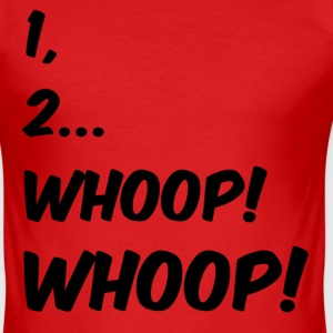 1, 2 ... Whoop! Whoop! - Männer Slim Fit T-Shirt