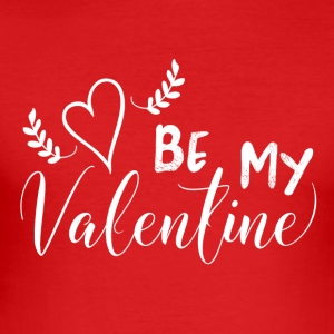 Be My Valentine - slim fit T-shirt
