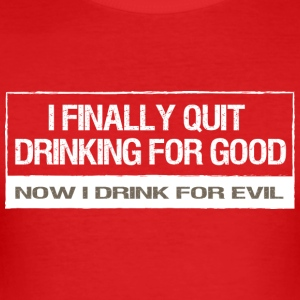 Quit drinking - Men's Slim Fit T-Shirt