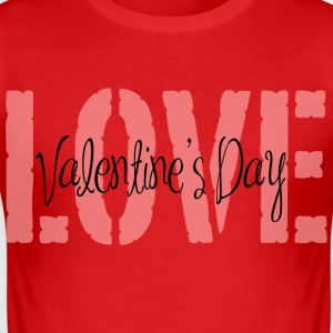 Love Valentines DAY - Männer Slim Fit T-Shirt
