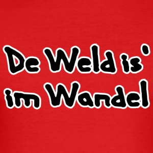De Weld is' im Wandel - Männer Slim Fit T-Shirt