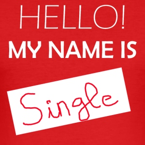 My Name Is Single - Men's Slim Fit T-Shirt