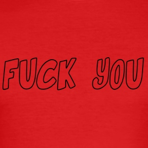 fuck_you - Herre Slim Fit T-Shirt