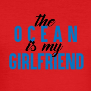 The Ocean is my GF - Men's Slim Fit T-Shirt