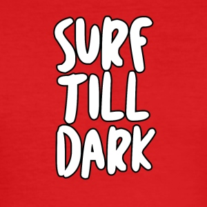 SURF TILL DARK - Herre Slim Fit T-Shirt