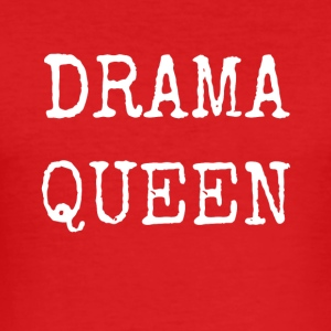 DRAMA QUEEN - Men's Slim Fit T-Shirt