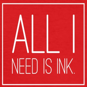 All i need is INK - Männer Slim Fit T-Shirt