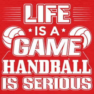 Handbal LIFE GAME HANDBAL IS ERNSTIGE - slim fit T-shirt