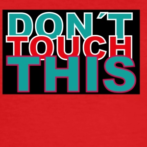 dont touch this - Männer Slim Fit T-Shirt