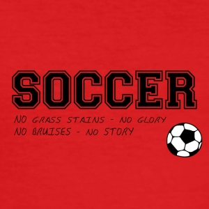 Soccer: Soccer - No grass strains - No glory - No - Men's Slim Fit T-Shirt