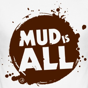 Mud is All - Men's Slim Fit T-Shirt