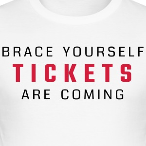 Brace yourself - tickets are coming - Men's Slim Fit T-Shirt