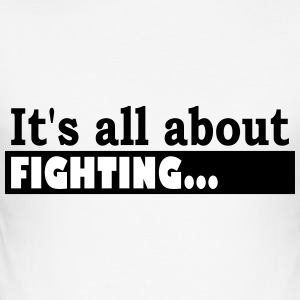 Its all about Fighting - Men's Slim Fit T-Shirt