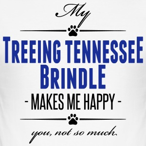 My Treeing Tennessee Brindle makes me happy - Men's Slim Fit T-Shirt