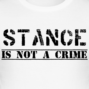 #stanceisnotacrime door GusiStyle - slim fit T-shirt