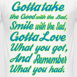 take the good with the bad, smile with the sad - Men's Slim Fit T-Shirt