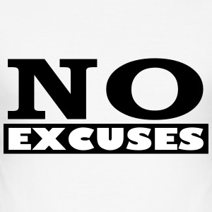 No Excuses - slim fit T-shirt