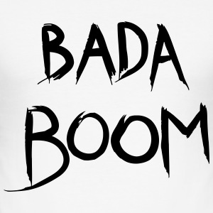 bada Boom - Männer Slim Fit T-Shirt