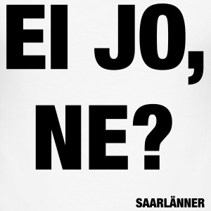 EI JO, NE? - Männer Slim Fit T-Shirt