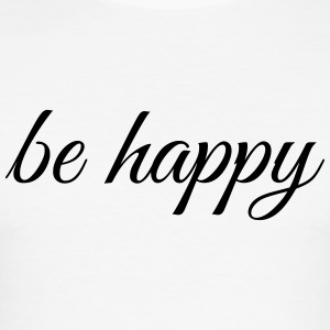 Be happy - Men's Slim Fit T-Shirt