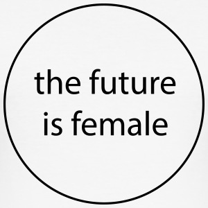 The Future is Female - Männer Slim Fit T-Shirt