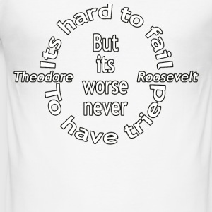 It's worse never to have tried - Men's Slim Fit T-Shirt