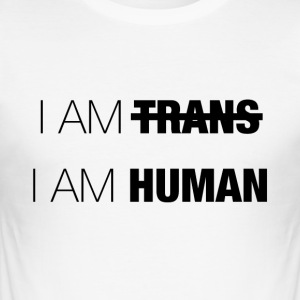I AM TRANS - I AM HUMAN - Men's Slim Fit T-Shirt