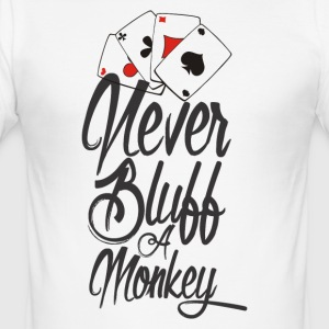Never bluff a monkey Poker Shirt - Men's Slim Fit T-Shirt
