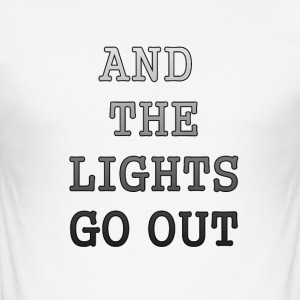 AND THE LIGHTS GO OUT - Männer Slim Fit T-Shirt