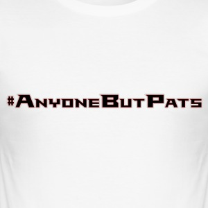 #AnyoneButPats - Men's Slim Fit T-Shirt